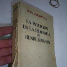 Libros de segunda mano: LA INTUICIÓN EN LA FILOSOFÍA DE HENRI BERGSON JUAN ZARAGÜETA ESPASA CALPE 1941 RM41710. Lote 21416937