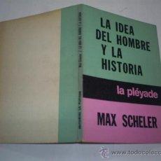 Libros de segunda mano: LA IDEA DEL HOMBRE Y LA HISTORIA MAX SCHELER PLEYADE 1978 RM46756. Lote 21434563