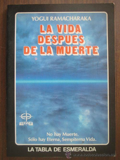 LA VIDA DESPUÉS DE LA MUERTE. RAMACHARAKA, YOGUI. 1990. (Libros de Segunda Mano - Pensamiento - Filosofía)