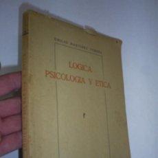 Libros de segunda mano: LÓGICA PSICOLOGÍA Y ÉTICA EMILIO MARTÍNEZ TORRES AUTOEDICIÓN 1955 RM46816. Lote 21564032