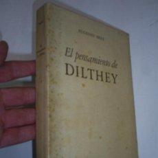Libros de segunda mano: EL PENSAMIENTO DE DILTHEY EVOLUCIÓN Y SISTEMA EUGENIO IMAZ 1946 RM46870. Lote 23349522