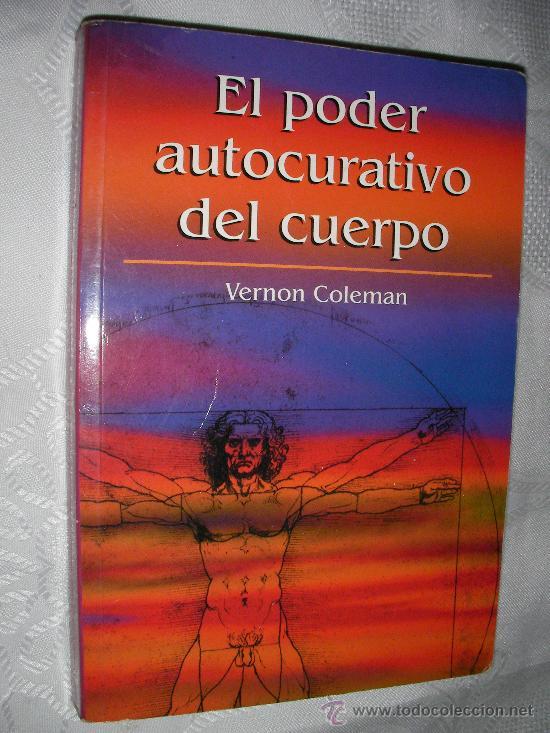 EL PODER AUTOCURATIVO DEL CUERPO DE VERNON COLEMAN (Libros de Segunda Mano - Pensamiento - Filosofía)