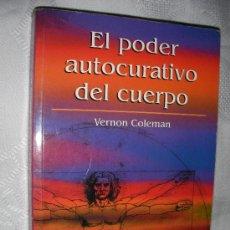 Libros de segunda mano: EL PODER AUTOCURATIVO DEL CUERPO DE VERNON COLEMAN. Lote 141324504