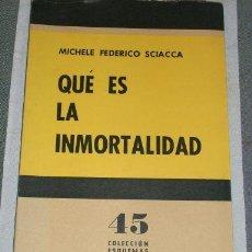 Libros de segunda mano: QUE ES LA INMORTALIDAD, POR MICHELE FEDERICO SCIACCA - COLUMBA - ARGENTINA - 1966. Lote 23008397