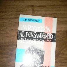 Libros de segunda mano: INTRODUCCIÓN AL PENSAMIENTO FILOSOFICO BOCHENSKI 1986. Lote 27504249