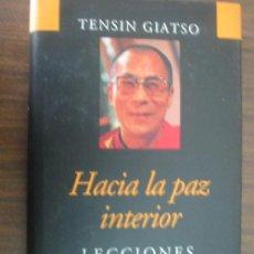 Libros de segunda mano: HACIA LA PAZ INTERIOR. LECCIONES DEL DALAI LAMA. GIATSO, TENSIN. 1991. CÍRCULO DE LECTORES. Lote 22806632