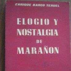 Libros de segunda mano: ELOGIO Y NOSTALGIA DE MARAÑÓN. BARCO TERUEL, ENRIQUE. 1961. Lote 23800986