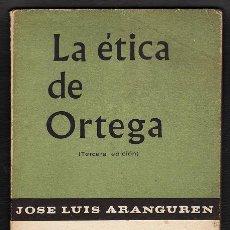 Libros de segunda mano: LA ETICA DE ORTEGA - AUT. J. L. ARANGUREN - ED. TAURUS - AÑO 1966 - R-1381 . Lote 24079861