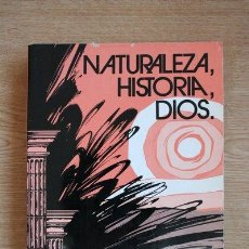 Libros de segunda mano: NATURALEZA, HISTORIA, DIOS. ZUBIRI (XAVIER). Lote 24295566
