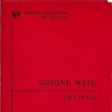 Libros de segunda mano: * BIBLIOGRAFÍA SIMONE WEIL * SIMONE WEIL: A BIBLIOGRAPHY / J.P. LITTLE - 1973. Lote 25321956