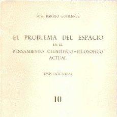 Libros de segunda mano - EL PROBLEMA DEL ESPACIO EN EL PENSAMIENTO CIENTÍFICO-FILOSÓFICO ACTUAL -- JOSÉ BARRIO GUTIÉRREZ. - 25391394