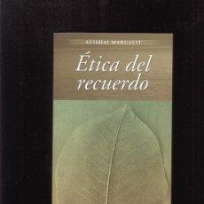 Libros de segunda mano: ETICA DEL RECUERDO / AVISHAI MARGALIT - EDITADA : HERDER. Lote 47260366