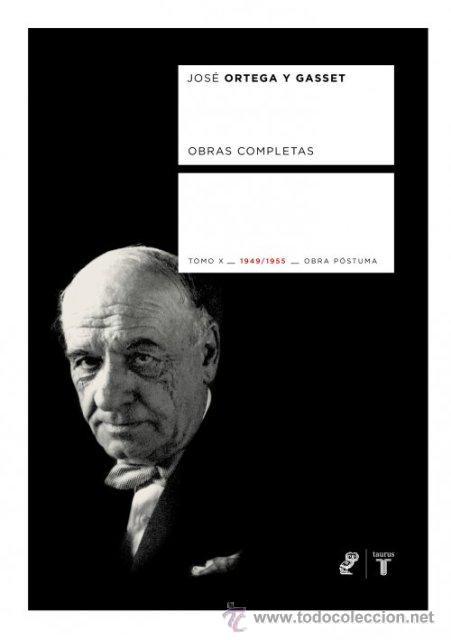 OBRAS COMPLETAS DE ORTEGA Y GASSET (ED. TAURUS) 2006-2010 (10 TOMOS - OBRA COMPLETA) (Libros de Segunda Mano - Pensamiento - Filosofía)