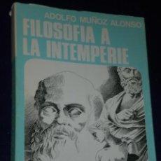 Libros de segunda mano: FILOSOFÍA A LA INTEMPERIE.. Lote 26775332