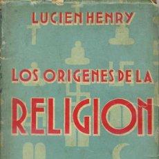Libros de segunda mano: L. HENRY : LOS ORÍGENES DE LA RELIGIÓN (1957). Lote 27657992