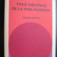 Libros de segunda mano: TRES VISIONES DE LA VIDA HUMANA. MARÍAS, JULIÁN. 1972. Lote 28700292