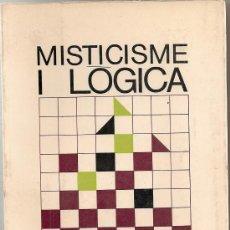 Libros de segunda mano: MISTICISME I LOGICA / B. RUSSELL. BCN : ED. 62, 1969. 18X12 CM. 233 P.. Lote 28098842