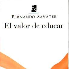 Libros de segunda mano: EL VALOR DE EDUCAR (FERNANDO SAVATER). Lote 28576919