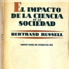 Libros de segunda mano: BERTRAND RUSSELL : EL IMPACTO DE LA CIENCIA EN LA SOCIEDAD (AGUILAR, 1952). Lote 29231184