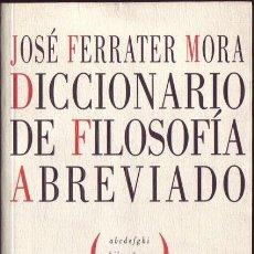 Libros de segunda mano: DICCIONARIO DE FILOSOFÍA ABREVIADO.JOSÉ FERRATER MORA.. Lote 29615367