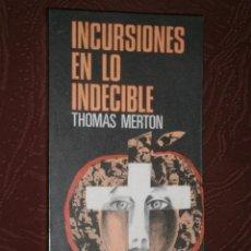 Libros de segunda mano: INCURSIONES EN LO INDECIBLE POR THOMAS MERTON DE ED. PLAZA JANÉS EN BARCELONA 1975. Lote 29797024