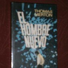 Libros de segunda mano: EL HOMBRE NUEVO POR THOMAS MERTON DE ED. PLAZA JANÉS EN BARCELONA 1974. Lote 29797075