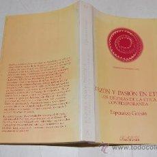 Libros de segunda mano: RAZÓN Y PASIÓN EN ÉTICA. LOS DILEMAS DE LA ÉTICA CONTEMPORÁNEA. ESPERANZA GUISÁN RM55788. Lote 29846895