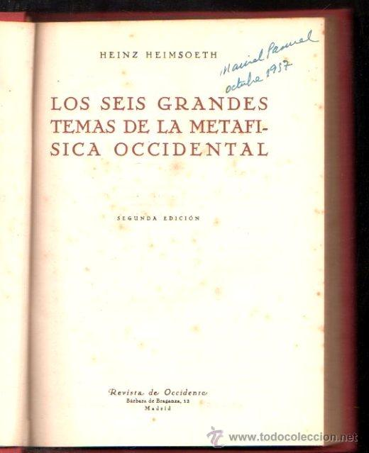 Libros de segunda mano: LOS SEIS GRANDES TEMAS DE LA METAFÍSICA OCCIDENTAL,HEINZ HEIMSOETH,REVISTA DE OCCIDENTE,MADRID 1946 - Foto 1 - 29894212