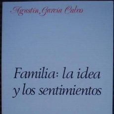 Libros de segunda mano: FAMILIA: LA IDEA Y LOS SENTIMIENTOS - AGUSTÍN GARCÍA CALVO (LUCINA, 1992). Lote 29961241