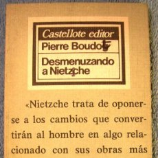 Libros de segunda mano: DESMENUZANDO A NIETZSCHE, POR PIERRE BOUDOT. EDITOR MIGUEL CASTELLOTE, 1976.. Lote 30861832