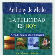 Libros de segunda mano: LA FELICIDAD ES HOY. ANTHONY DE MELLO.. Lote 76896105