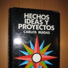 Libros de segunda mano: HECHOS IDEAS Y PROYECTOS - CARLOS BUIGAS. Lote 31210451