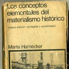 Libros de segunda mano: MARTA HARNECKER : CONCEPTOS ELEMENTALES DEL MATERIALISMO HISTÓRICO (SIGLO VEINTIUNO, 1971) . Lote 31391493