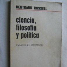 Libros de segunda mano: CIENCIA, FILOSOFÍA Y POLÍTICA. RUSSELL, BERTRAND. 1968. Lote 31457500