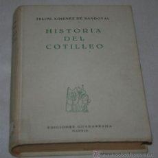 Libros de segunda mano: HISTORIA DEL COTILLEO - 1ª EDICION 1960. Lote 31475142