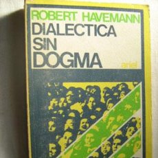 Libros de segunda mano: DIALÉCTICA SIN DOGMA. HAVEMANN, ROBERT. 1971. Lote 31817610