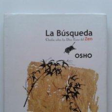 Libros de segunda mano: LA BUSQUEDA. CHARLAS SOBRE LOS DIEZ TOROS DEL ZEN - OSHO - EDITORIAL EDAF. Lote 31847047
