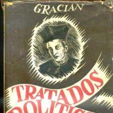 Libros de segunda mano: GRACIÁN : TRATADOS POLÍTICOS (MIRACLE, 1941) . Lote 32309144