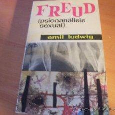 Libros de segunda mano: FREUD PSICOANALISIS SEXUAL ( EMIL LUDWIG ) (LE4). Lote 32454786