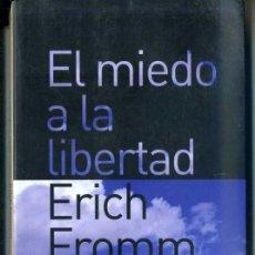 Libros de segunda mano: ERICH FROMM : EL MIEDO A LA LIBERTAD (PAIDÓS, 2007). Lote 32552575