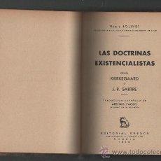 Libros de segunda mano: LAS DOCTRINAS EXISTENCIALISTAS DESDE KIERKEGAARD A JEAN PAUL SARTRE MADRID 1950 EDITORIAL GREDOS. Lote 48293048