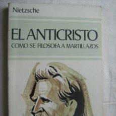 Libros de segunda mano: EL ANTICRISTO/ COMO SE FILOSOFA A MARTILLAZOS. NIETZSCHE, FRIEDRICH. 1980. Lote 32806414
