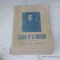 Libros de segunda mano: LIBRO FILOSOFIA DE LA EDUCACION D. JOSE ROGERIO SANCHEZ 1947 L-1557. Lote 32831341