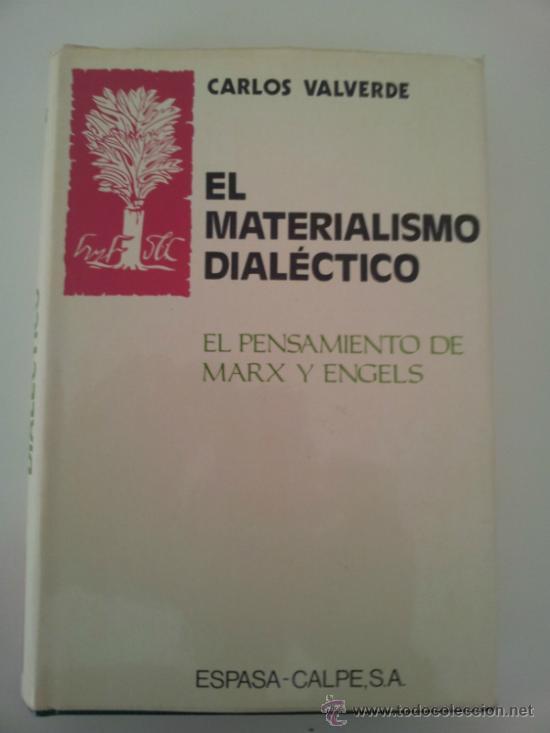 Libros de segunda mano: EL MATERIALISMO DIALÉCTICO. EL PENSAMIENTO DE MARX Y ENGELS. CARLOS VALVERDE. ESPASA. 1979. MARXISMO - Foto 2 - 32873855
