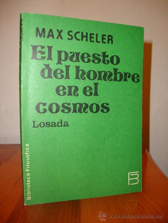 MAX SCHELER - EL PUESTO DEL HOMBRE EN EL COSMOS - LOSADA (Libros de Segunda Mano - Pensamiento - Filosofía)