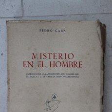 Libros de segunda mano: MISTERIO EN EL HOMBRE - PEDRO CABA - EDITORIAL COLENDA 1950. Lote 33023707