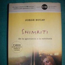 Libros de segunda mano: SHIMRITI - JORGE BUCAY- TAPA DURA CON SOBRECUBIERTA Y CD. Lote 33488204