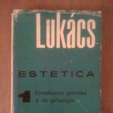 Libros de segunda mano: ESTÉTICA I. LA PECULIARIDAD DE LO ESTÉTICO. 1. CUESTIONES PREVIAS Y DE PRINCIPIO. GEORG LUKÁCS. 1966. Lote 159372069