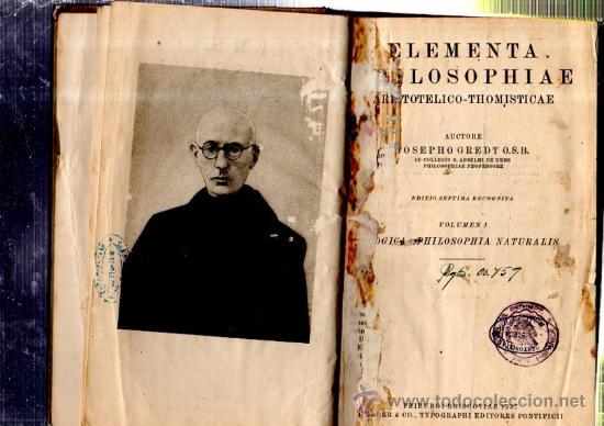 ELEMENTA PHILOSOPHIAE, ARISTOTELICO-THOMISTICAE, JOSEPHO GREDT, VOL 1, FRIBURGI BRISGOVIAE 1937 (Libros de Segunda Mano - Pensamiento - Filosofía)