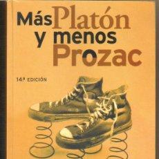 Libros de segunda mano: MAS PLATÓN Y MENOS PROZAC, LOU MARINOFF. Lote 33893190